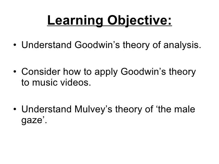 Learning Objective: <ul><li>Understand Goodwin's theory of analysis. </li></ul><ul><li>Consider how to apply Goodwin's the...