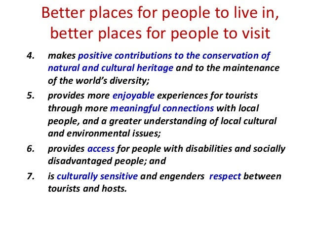 Better places for people to live in, better places for people to visit 4. makes positive contributions to the conservation...