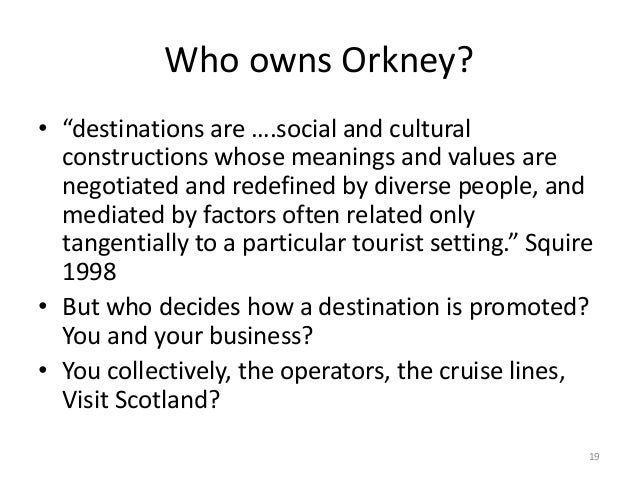 """Who owns Orkney? • """"destinations are ….social and cultural constructions whose meanings and values are negotiated and rede..."""