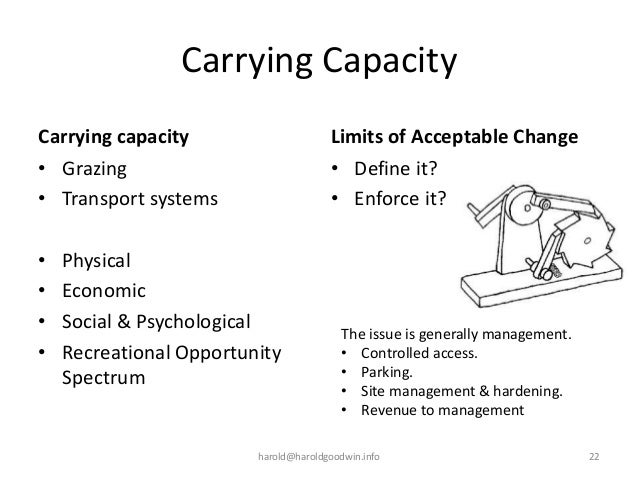 Carrying Capacity Carrying capacity • Grazing • Transport systems • Physical • Economic • Social & Psychological • Recreat...