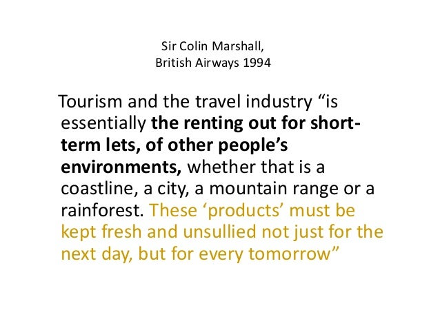 """Sir Colin Marshall, British Airways 1994 Tourism and the travel industry """"is essentially the renting out for short- term l..."""
