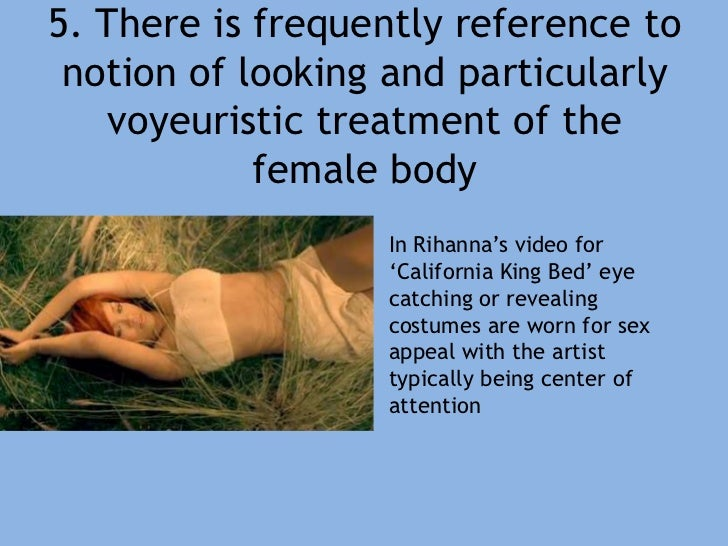 5. There is frequently reference to notion of looking and particularly voyeuristic treatment of the female body<br />In Ri...