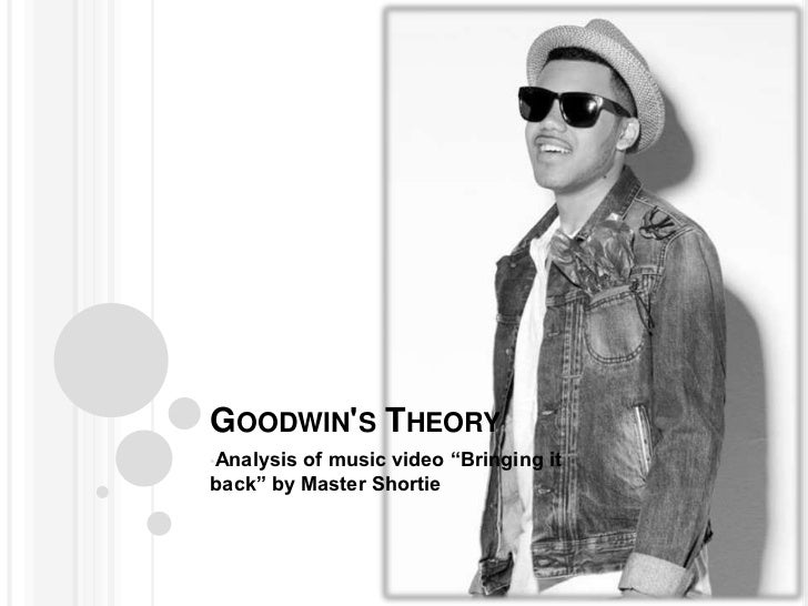"""GOODWINS THEORY•Analysisof music video """"Bringing itback"""" by Master Shortie"""