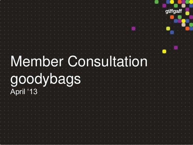 Member ConsultationgoodybagsApril '13