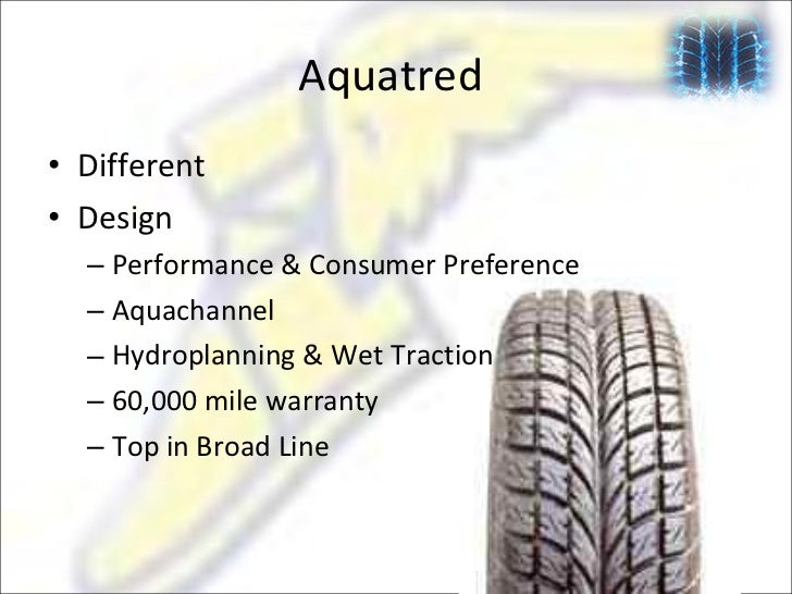 goodyear aquatred Arifur rahman case problem: goodyear tires and robber company  gets  only selected eagle brand models goodyear tire dealers have the aquatred on .