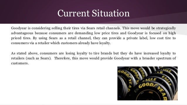 goodyear tire and rubber company case study sears Goodyear tire and rubber company marketing analysis by: monika • case study • 1,477 words • march 24, 2010 • 815 views.