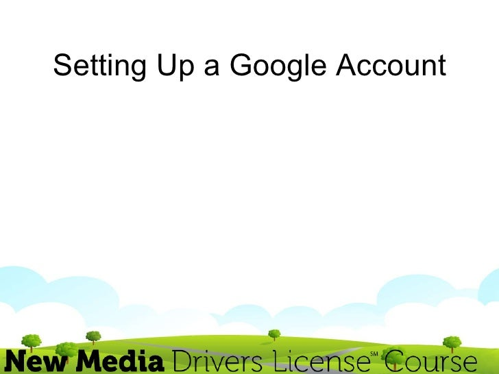 Setting Up a Google Account