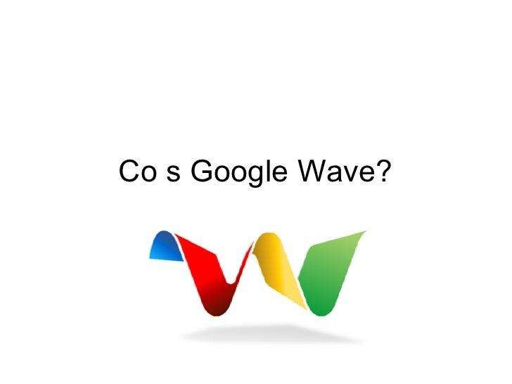 Co s Google Wave?