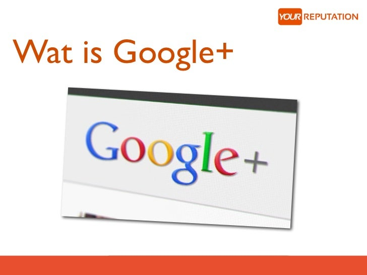 Wat is Google+