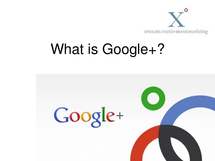 What is Google+?<br />