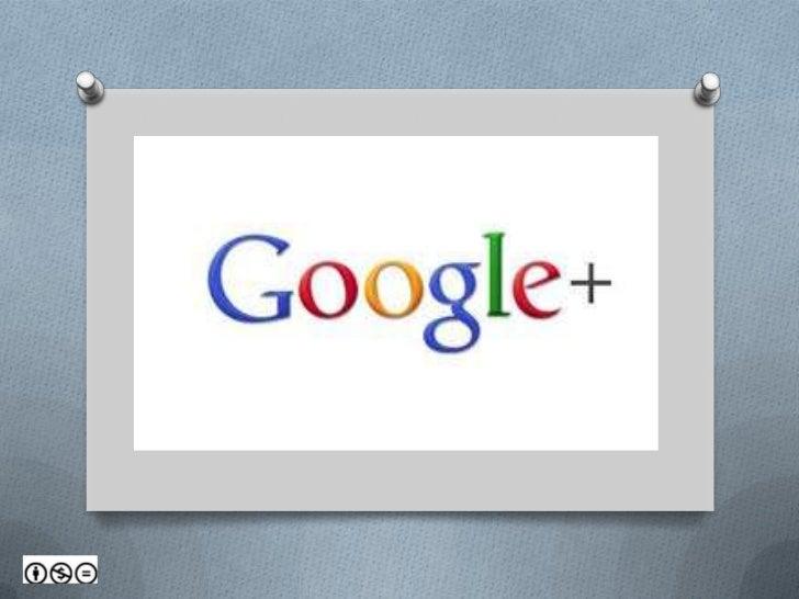 Google +           https://plus.google.com/Se trata de una combinación de servicios de diferentestipos, incluyendo recomen...