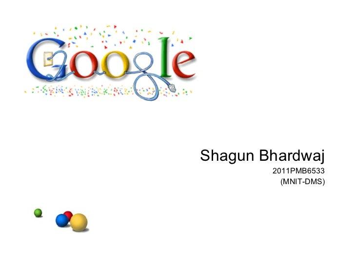 Shagun Bhardwaj 2011PMB6533 (MNIT-DMS)