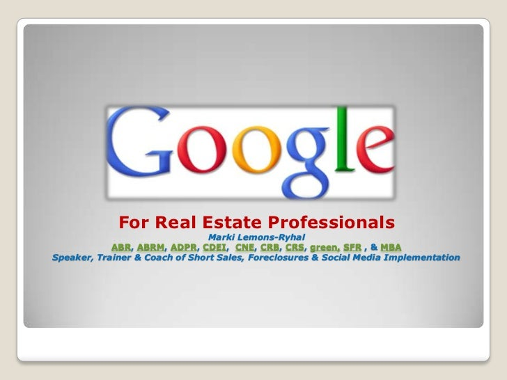 For Real Estate Professionals                                Marki Lemons-Ryhal            ABR, ABRM, ADPR, CDEI, CNE, CRB...