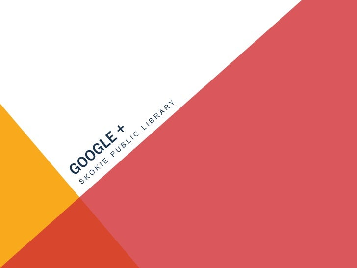 """WHAT IS GOOGLE +?•   Social networking """"project"""" brought to you by Google•   Business Communication Tool•   Mobile/Phone S..."""