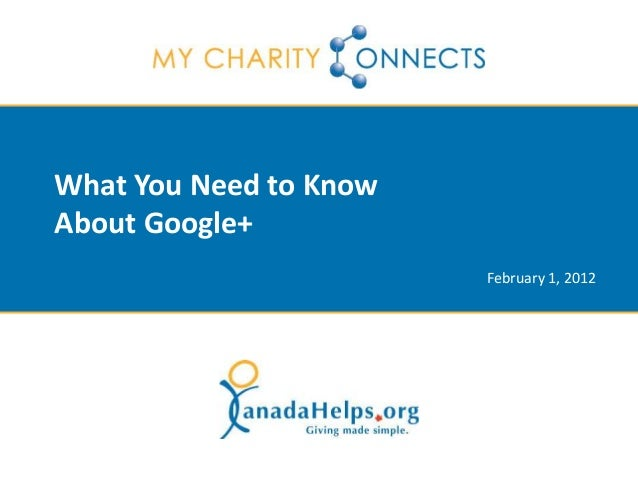 What You Need to Know About Google+ February 1, 2012