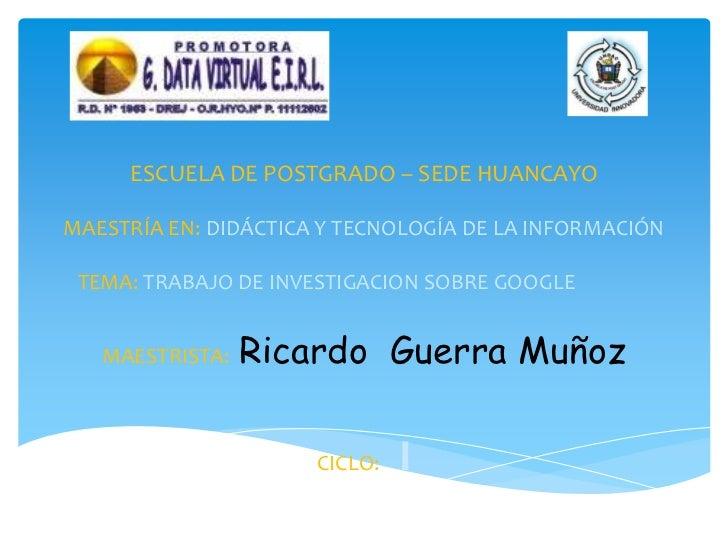 ESCUELA DE POSTGRADO – SEDE HUANCAYOMAESTRÍA EN: DIDÁCTICA Y TECNOLOGÍA DE LA INFORMACIÓN TEMA: TRABAJO DE INVESTIGACION S...