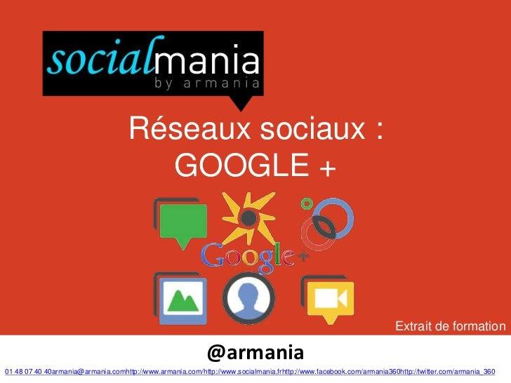 Réseaux sociaux :                                      GOOGLE +                                                           ...
