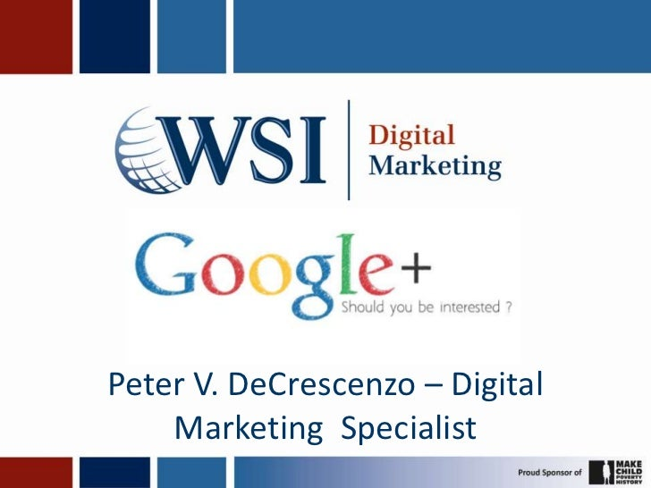 Peter V. DeCrescenzo – Digital    Marketing Specialist
