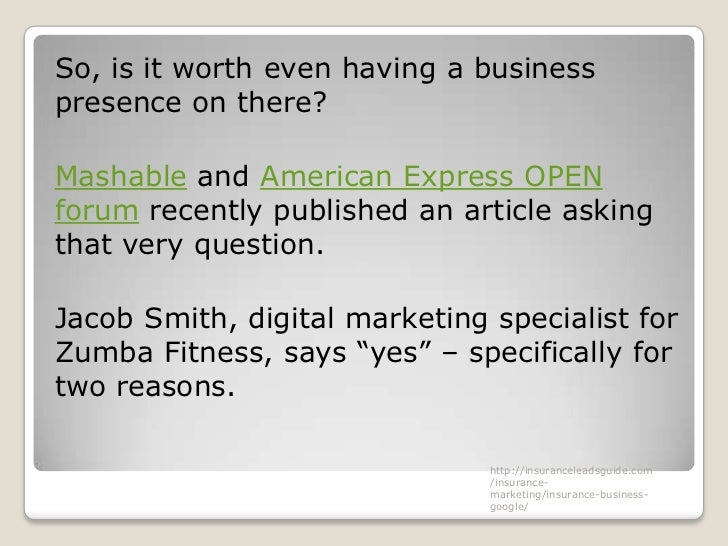 So, is it worth even having a businesspresence on there?Mashable and American Express OPENforum recently published an arti...