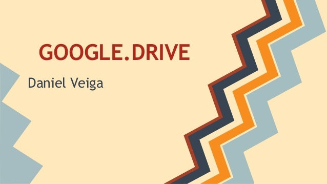 GOOGLE.DRIVE Daniel Veiga