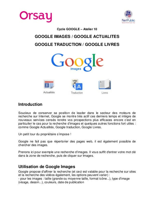Cycle GOOGLE – Atelier 10  GOOGLE IMAGES / GOOGLE ACTUALITES GOOGLE TRADUCTION / GOOGLE LIVRES  Introduction Soucieux de c...