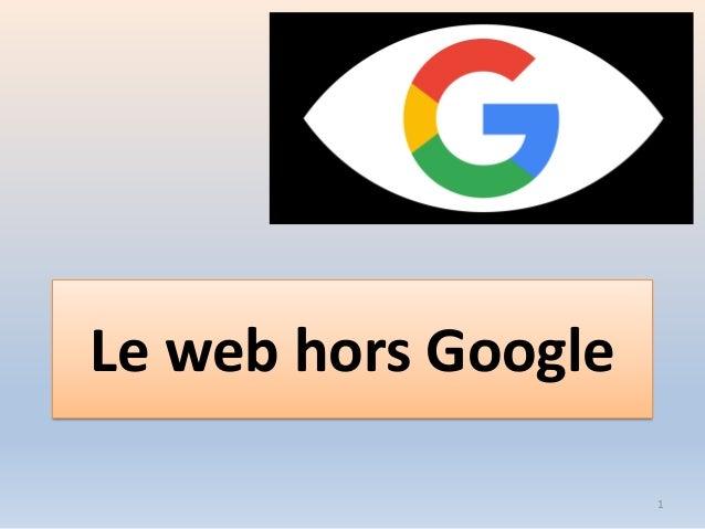 Le web hors Google 1