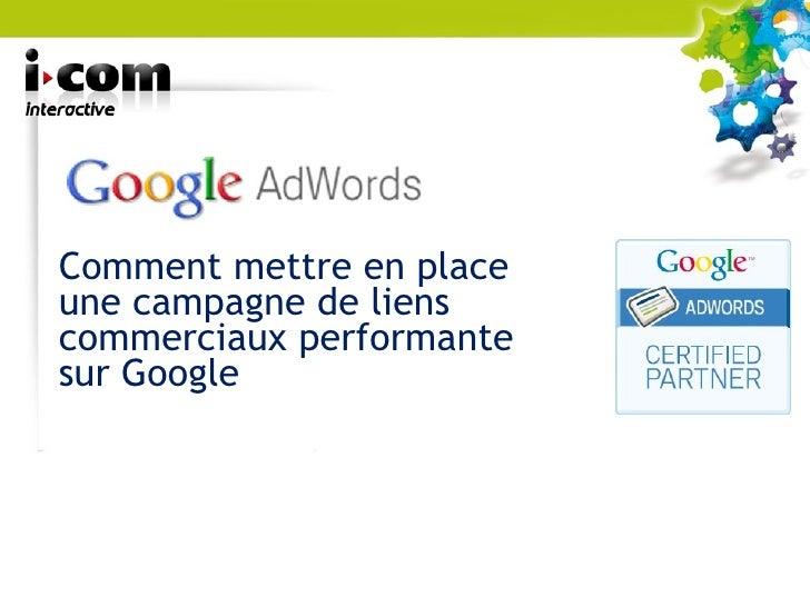 Comment mettre en place une campagne de liens commerciaux performante sur Google