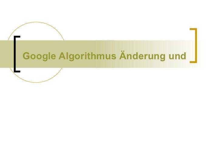 Google Algorithmus Änderung und die Auswirkungen