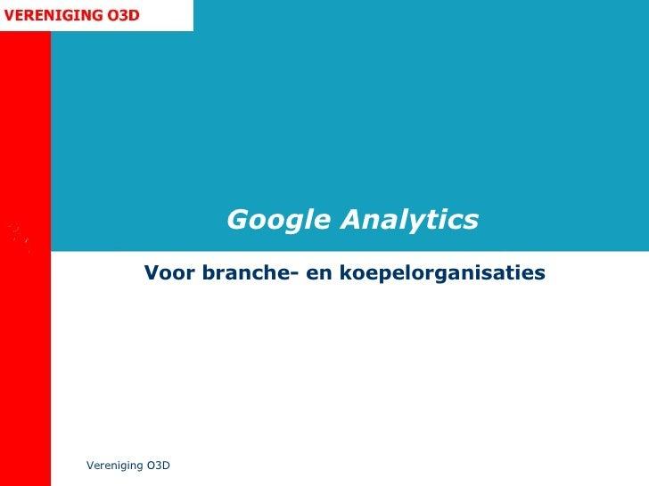 Google Analytics Voor branche- en koepelorganisaties Vereniging O3D
