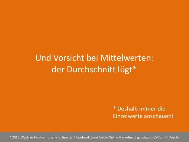® 2015  Cathrin Tusche   tusche-online.de   facebook.com/TuscheOnlineMarketing   google.com/+Cathrin Tusche Und Vorsicht b...
