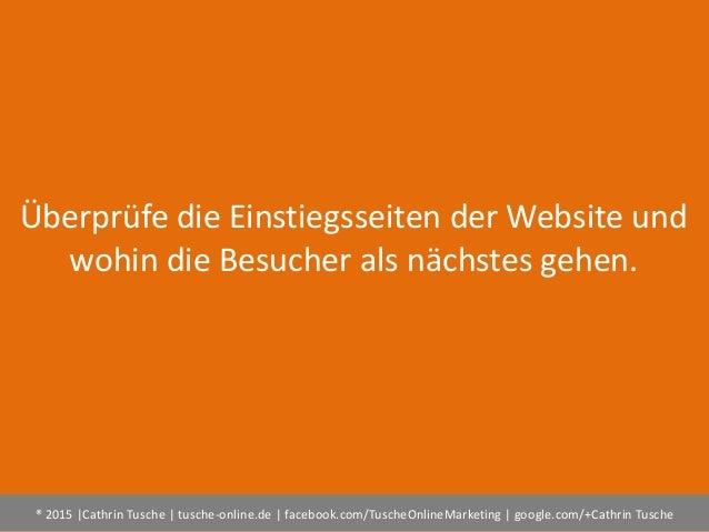 ® 2015  Cathrin Tusche   tusche-online.de   facebook.com/TuscheOnlineMarketing   google.com/+Cathrin Tusche Überprüfe die ...