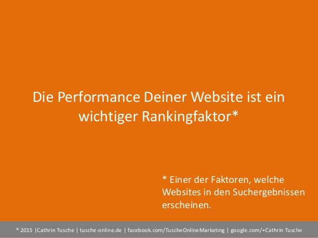 ® 2015  Cathrin Tusche   tusche-online.de   facebook.com/TuscheOnlineMarketing   google.com/+Cathrin Tusche Die Performanc...