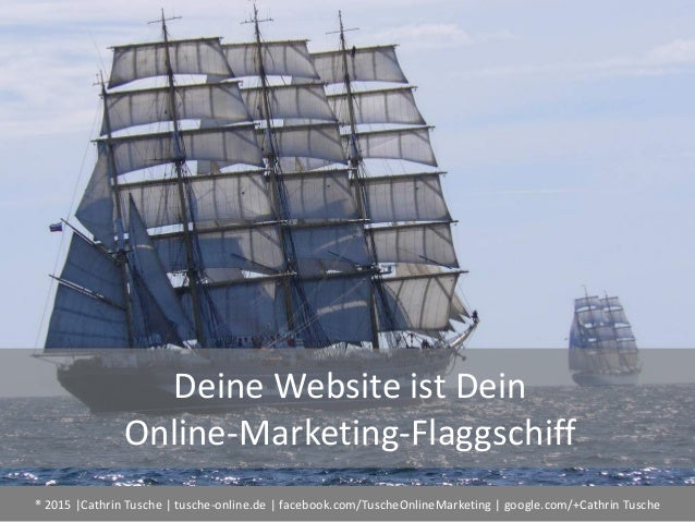 ® 2015  Cathrin Tusche   tusche-online.de   facebook.com/TuscheOnlineMarketing   google.com/+Cathrin Tusche Deine Website ...