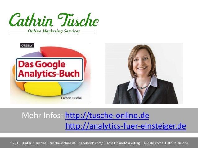 ® 2015  Cathrin Tusche   tusche-online.de   facebook.com/TuscheOnlineMarketing   google.com/+Cathrin Tusche Mehr Infos: ht...