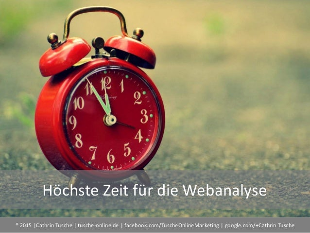 ® 2015  Cathrin Tusche   tusche-online.de   facebook.com/TuscheOnlineMarketing   google.com/+Cathrin Tusche Höchste Zeit f...