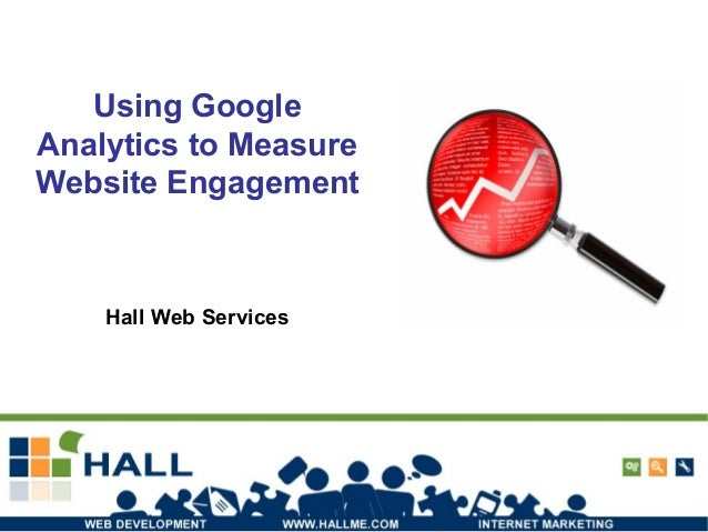 Using Google Analytics to Measure Website Engagement Hall Web Services