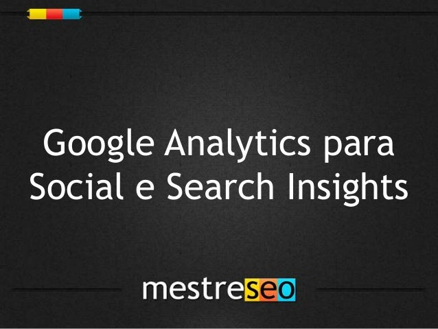 Google Analytics paraSocial e Search Insights