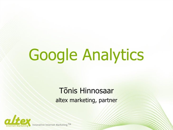 Google Analytics                                             Tõnis Hinnosaar                                         altex...
