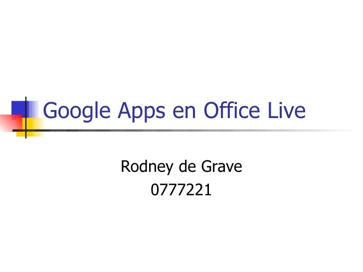 Google Apps en Office Live Rodney de Grave 0777221
