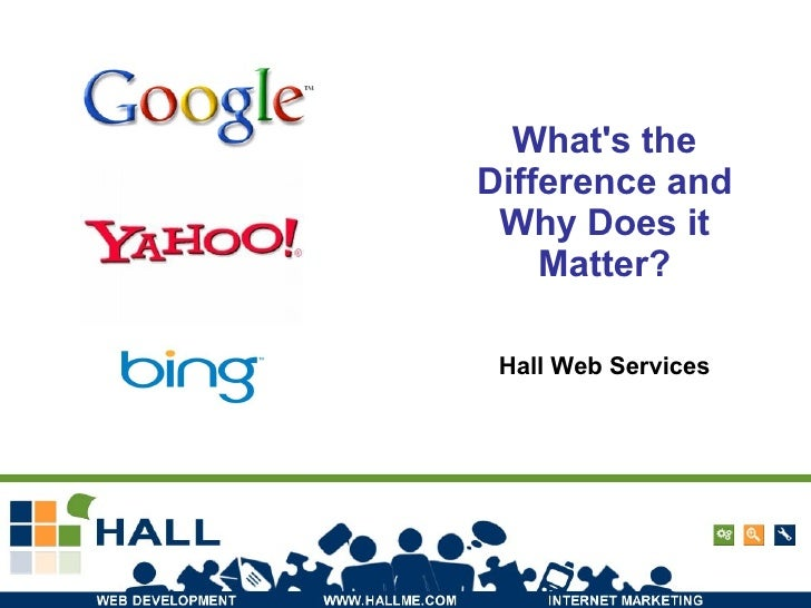 Google, Bing,Yahoo - What's the Different and Why Does it Matter?