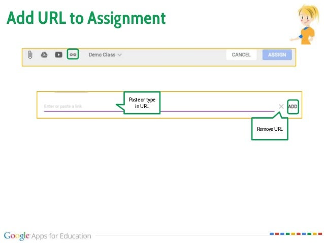 Add URL to Assignment Paste or type in URL Remove URL