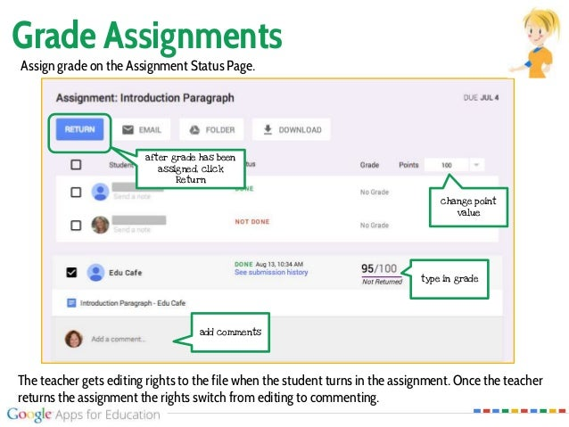 Grade Assignments type in grade Assign grade on the Assignment Status Page. change point value add comments The teacher ge...