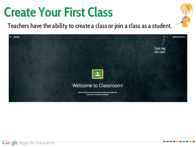 Create Your First Class Teachers have the ability to create a class or join a class as a student.