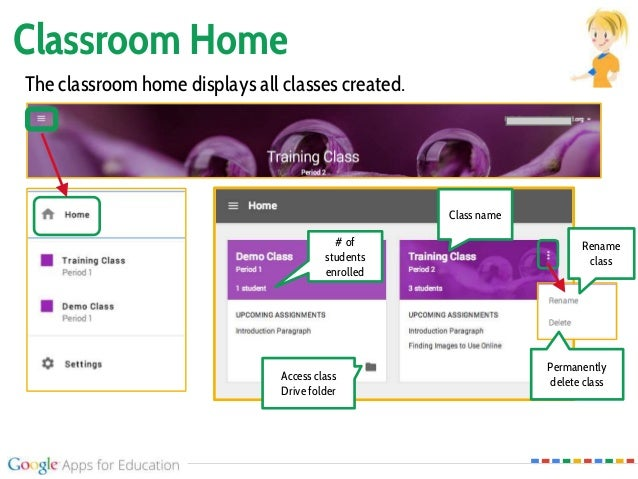 Classroom Home The classroom home displays all classes created. Rename class Permanently delete classAccess class Drive fo...