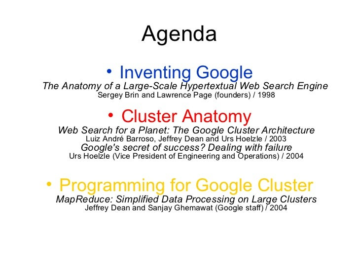 Agenda <ul><li>Inventing Google The Anatomy