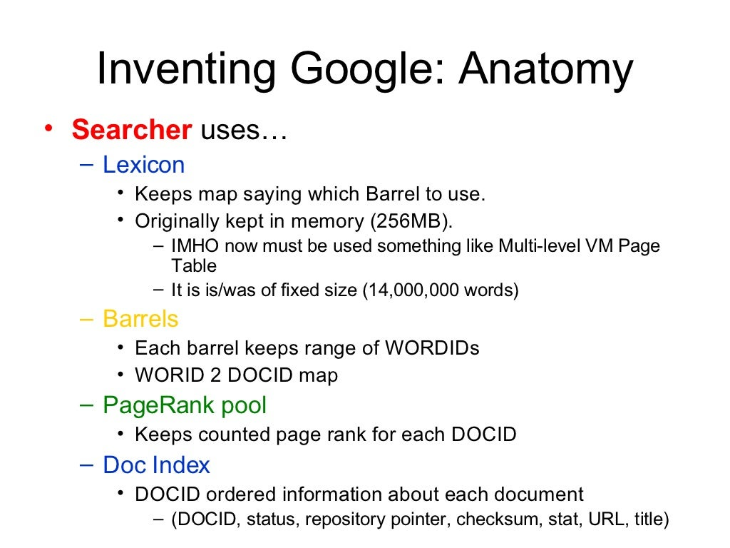 Inventing Google: Anatomy <ul><li>Searcher uses…