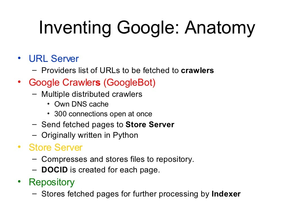 Inventing Google: Anatomy <ul><li>URL Server