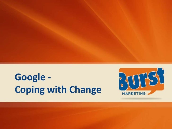 Google -Coping with Change