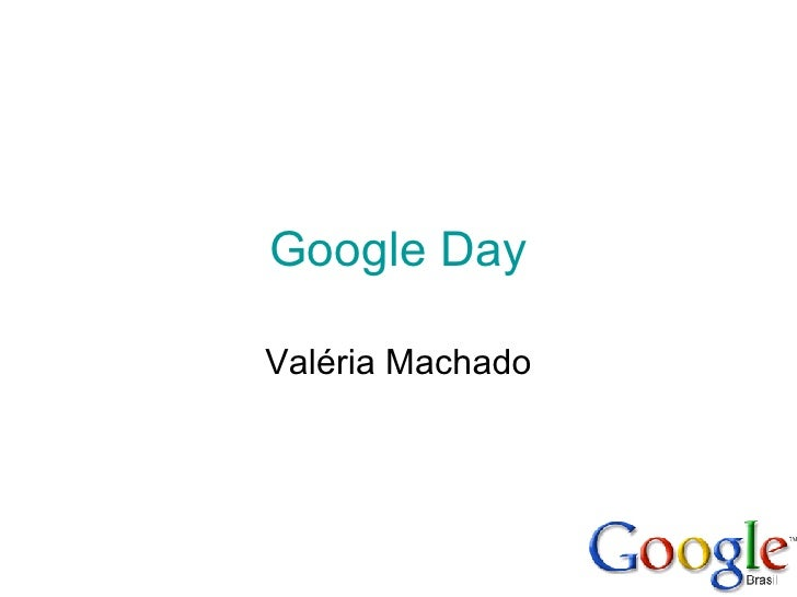 Google   Day Valéria Machado