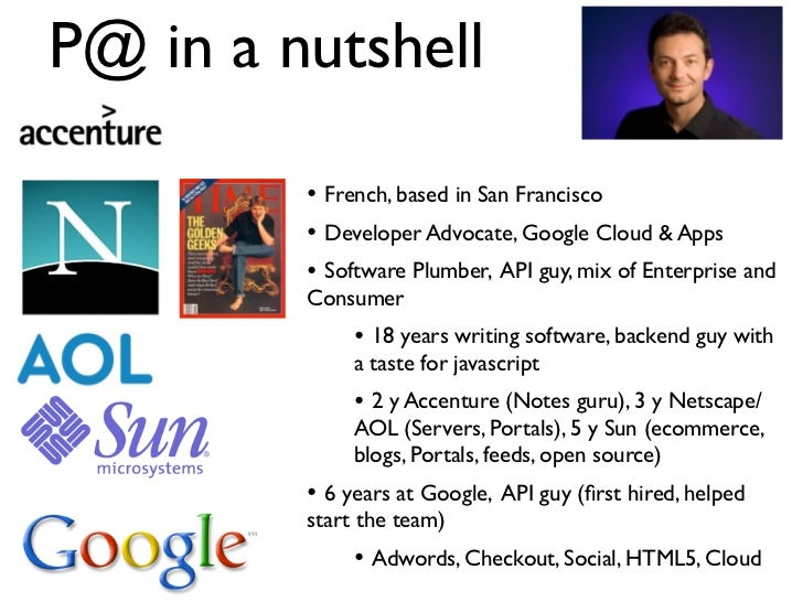 P@ in a nutshell         • French, based in San Francisco         • Developer Advocate, Google Cloud & Apps         • Soft...